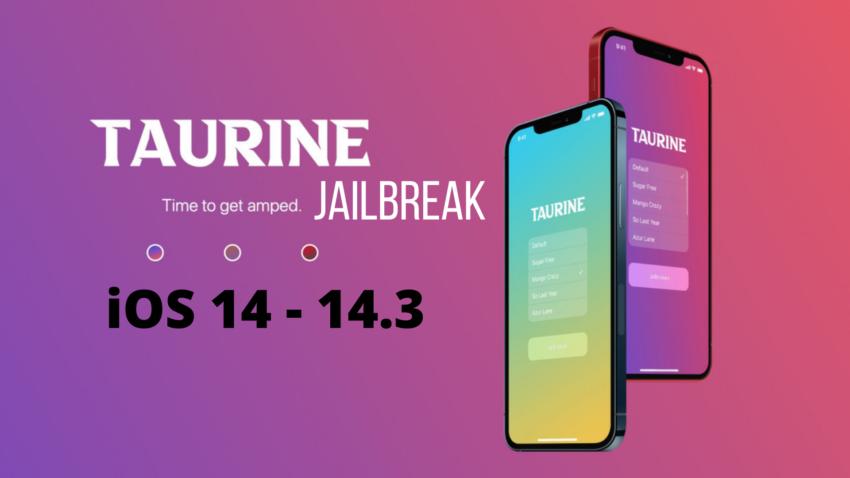 Taurine Jailbreak iOS 14 - 14.3
